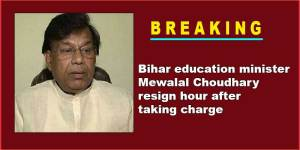 Bihar education minister Mewalal Choudhary resign hour after taking charge