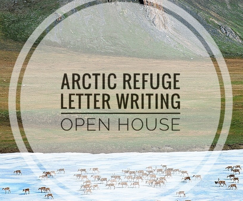 Arctic Refuge letter writing open house