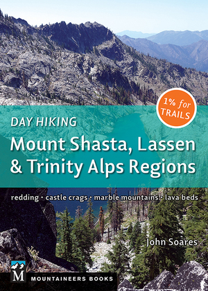 Day Hiking Mount Shasta, Lassen & Trinity Alps Regions. Includes trails in other regions of Northern California: Castle Crags, Russian Wilderness, Marble Mountain Wilderness, Lava Beds National Monument, Whiskeytown National Recreation Area, Lassen National Forest, and the Redding area.