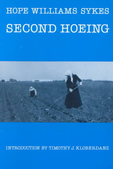 Hope Williams Sykes originally published Second Hoeing in 1935. She ran a second edition in 1962. And in 1982, the University of Nebraska Press published a third edition.