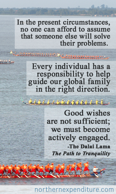 Every individual has a responsibility to guide our global family in the right direction