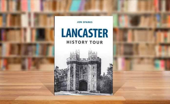 Lancaster History Tour by Jon Sparks
