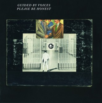 Guided by Voices announce new album 'Please be Honest'.