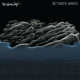 'Between Waves' by The Album Leaf album review by Matthew Wardell.
