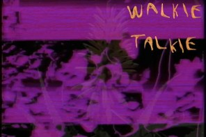 "Wand release new video for ""Walkie Talkie"""