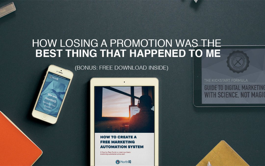 How losing a promotion was the best thing that happened to me