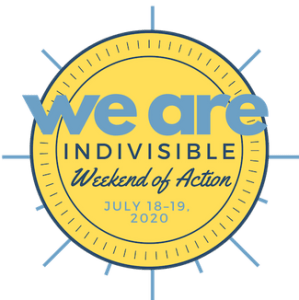 July 2020 - Campaign Kick Off Event - Indivisible Weekend of Action @ To Be Determined