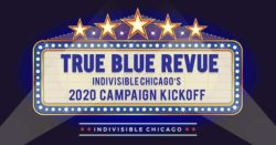 True Blue Revue: Indivisible Chicago's 2020 Campaign Kickoff @ Athenaeum Theater | Chicago | Illinois | United States