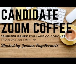 Jennifer Banek Candidate for Lake County Coroner Zoom Coffee @ Zoom Online