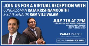 Paras Parekh Reception with Congressman Raja Krishnamoorthi and State Senator Ram Villivalam @ Access details will be emailed prior to the event.
