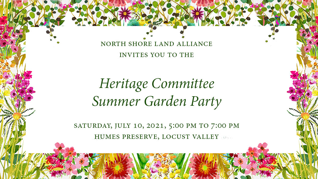 North Shore Land Alliance Heritage Committee Summer Garden Party