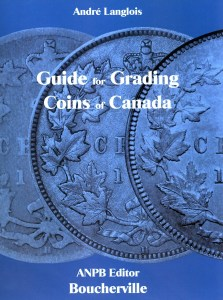 Guide for Grading Coins of Canada, 1st Ed., 2015 - Andre Langlois