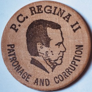 Heads side saying P.C. Regina II Patronage and Corruption,