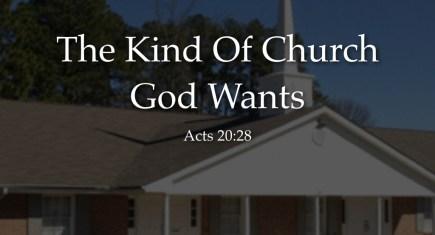 The Kind Of Church God Wants (part 1)