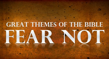 Great Themes Of The Bible: Fear Not