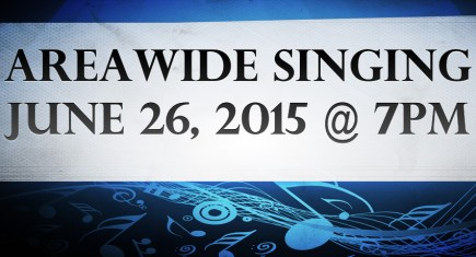 Areawide Singing – June 26, 2015
