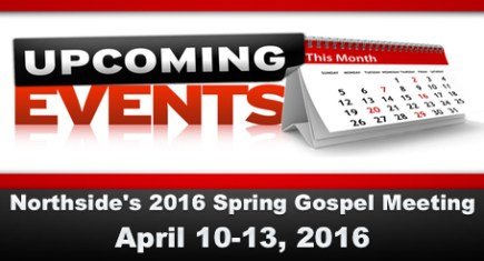 Northside's 2016 Spring Gospel Meeting