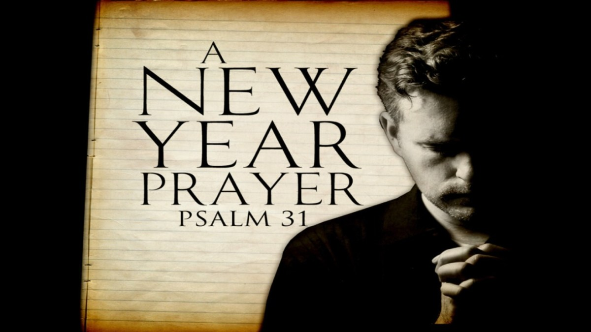 a new year prayer psalm 31 church of christ northside