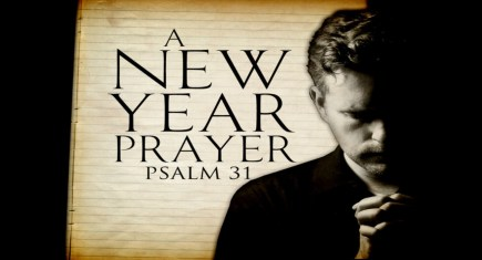A New Year Prayer – Psalm 31