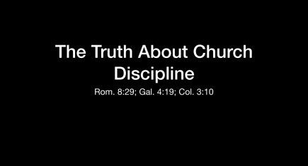 The Truth About Church Discipline – Series