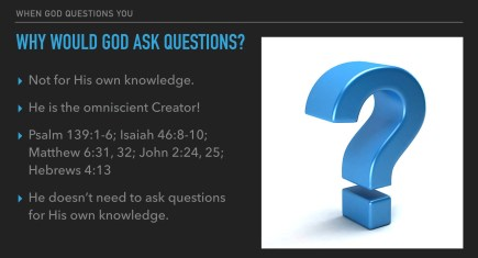 What God Questions You – Part 1