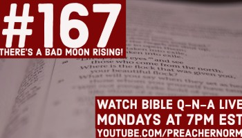 Bible Q-n-A #166: Comment Review… for real this time