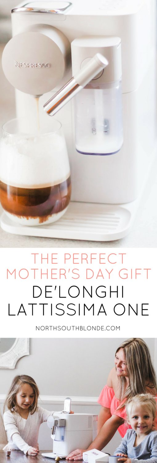 The Perfect Mother's Day Gift - De'Longhi Lattissima One
