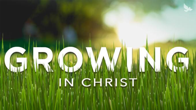 Image result for GROWING IN CHRIST
