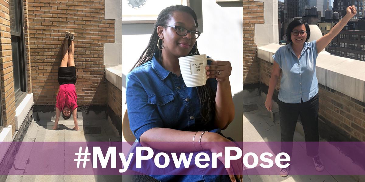 Helen doing a head stand-Kofo sips tea-Jenn raises a fist in #MyPowerPose