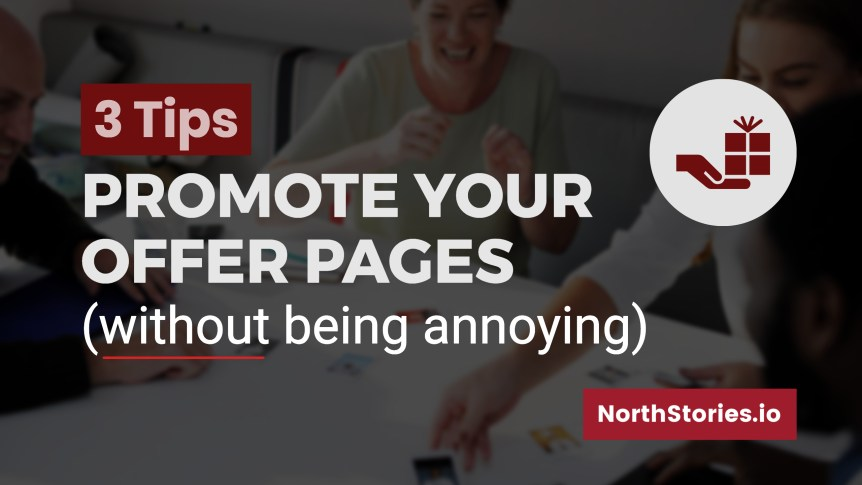 Promote your offer pages without being annoying