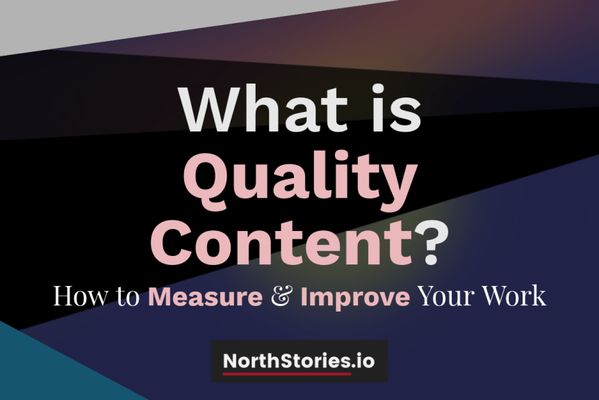 Quality Content Marketing: Measure & Improve Your Work