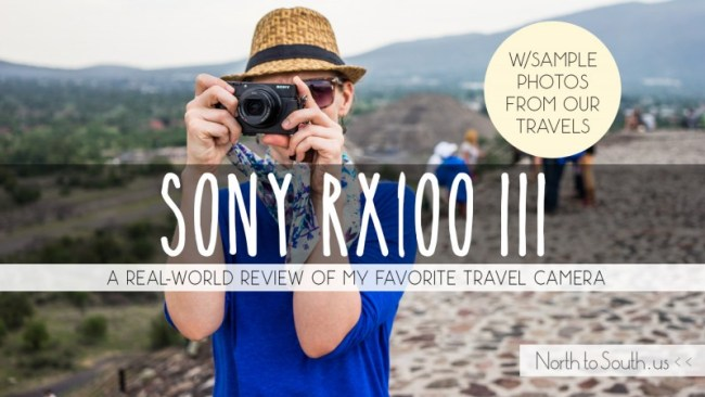 Sony RX100 III real world review of the best travel camera I've ever owned