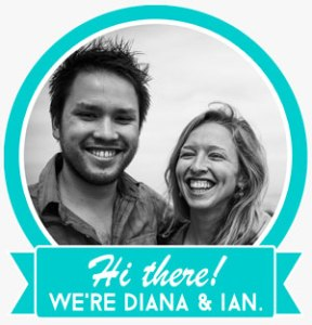 Hi there! We're Diana and Ian.