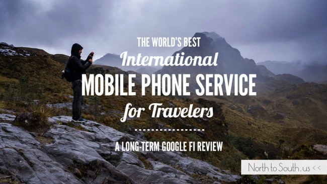 The World's Best International Mobile Phone Service for Travelers: A Long-Term Google Fi Review