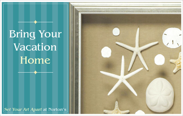 Bring Your Vacation Home with Norton's Framing