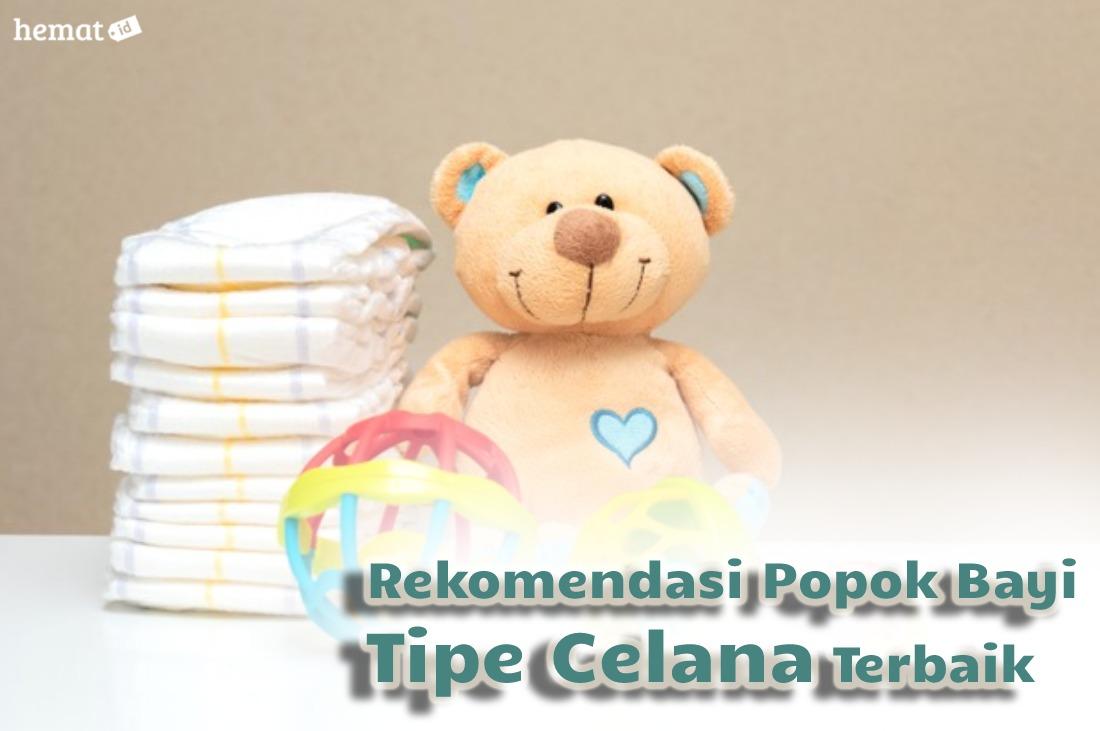 Rekomendasi Merek Popok Bayi Tipe Celana Terbaik
