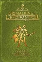 Grimalkin et l'Epouvanteur