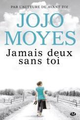 Jamais deux sans toi - Jojo Moyes