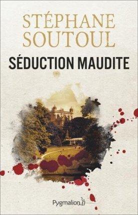 Séduction Maudite de Stéphane Soutoul