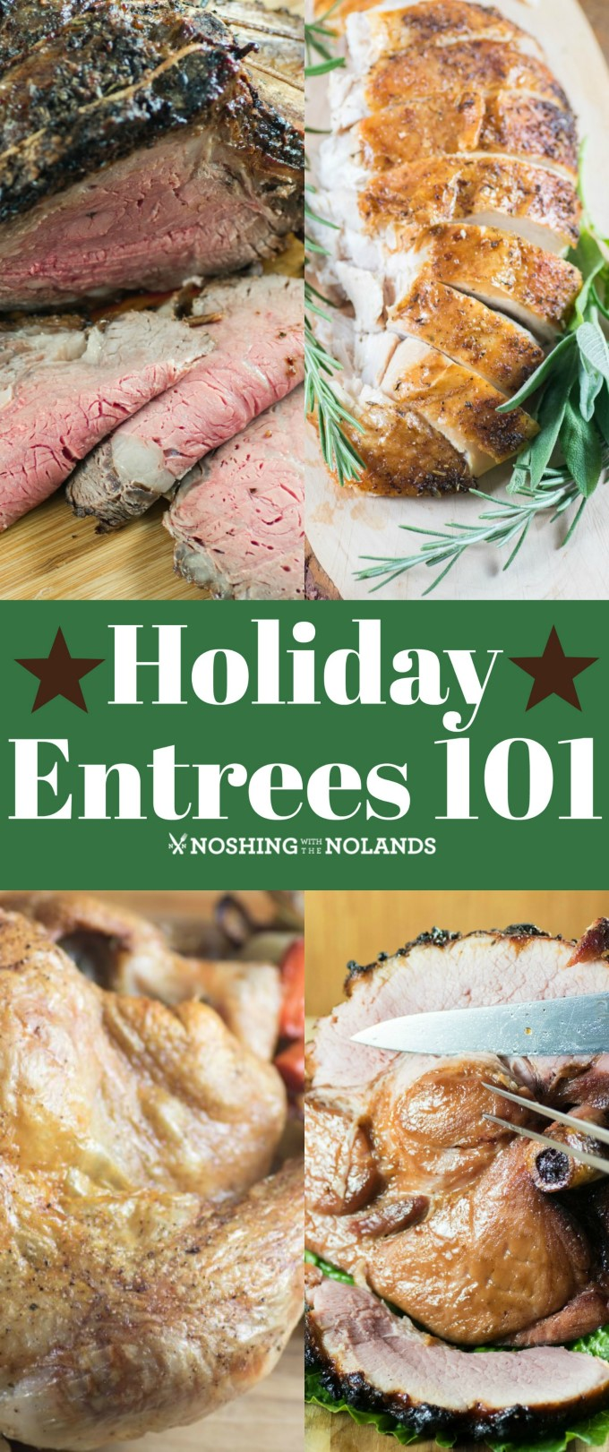 Holiday Entrees 101 will have you set for an festive meal from roast beef to turkey, ham and chicken. #entrees #holidays #mains