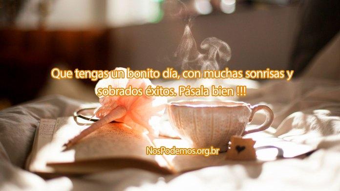 Que tengas un bonito día, con muchas sonrisas y sobrados éxitos. Pásala bien !!!
