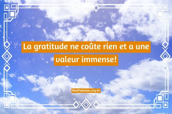 La gratitude ne coûte rien et a une valeur immense!