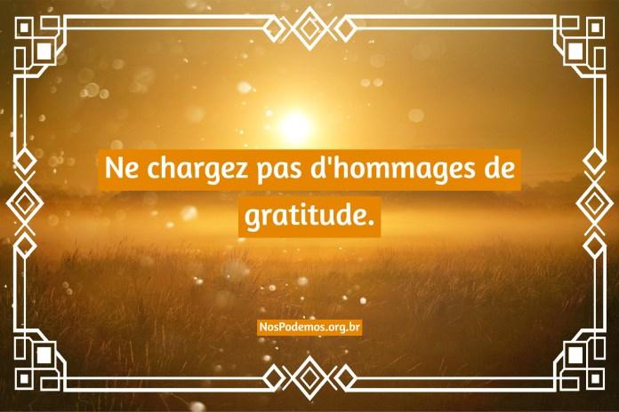 Ne chargez pas d'hommages de gratitude.