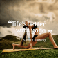 Life's Better With Yoga (Quote)
