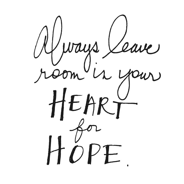 always-leave-room-in-your-heart-for-hope