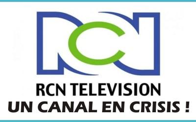 RCN TELEVISIÓN…UN CANAL EN CRISIS