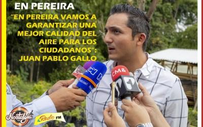 """""""EN PEREIRA VAMOS A GARANTIZAR UNA MEJOR CALIDAD DEL AIRE PARA LOS CIUDADANOS"""": JUAN PABLO GALLO MAYA"""