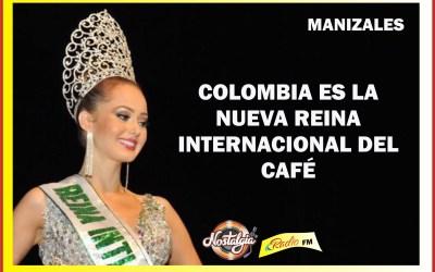 EN MANIZALES…COLOMBIA SE CORONA REINA INTERNACIONAL DEL CAFÉ