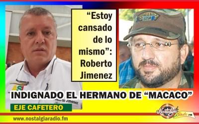 EN DOSQUEBRADAS INDIGNADO EL HERMANO DE «MACACO»…ROBERTO JIMENEZ