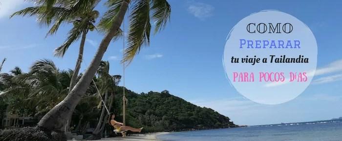 Como preparar tu viaje a Tailandia para pocos días